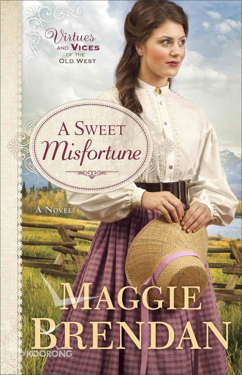 A Sweet Misfortune (#02 in Virtues And Vices Of The Old West Series) eBook