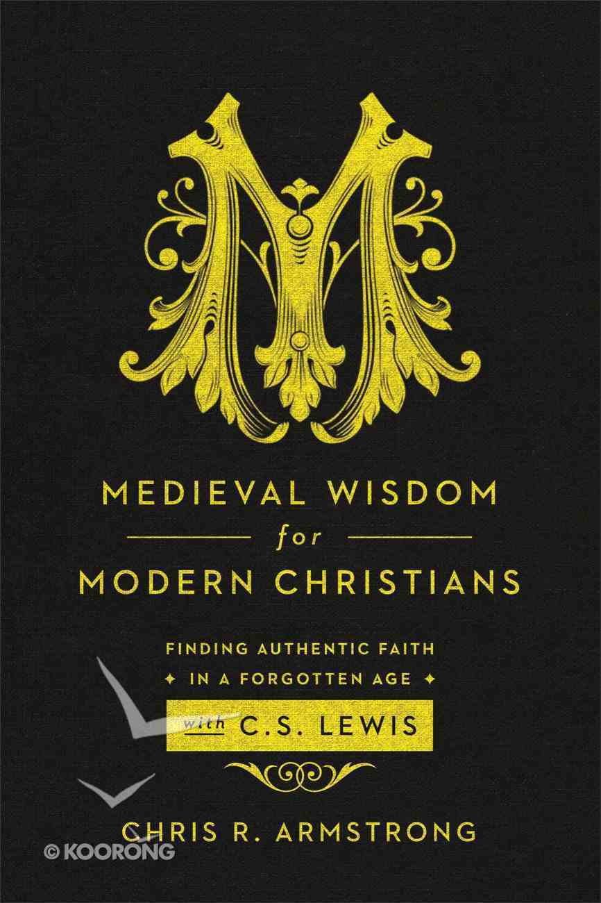 Medieval Wisdom For Modern Christians eBook