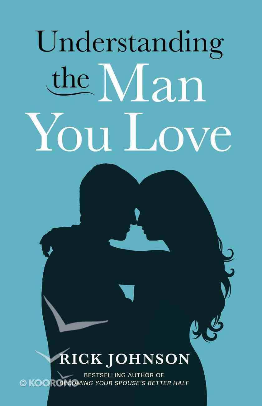 Understanding the Man You Love eBook