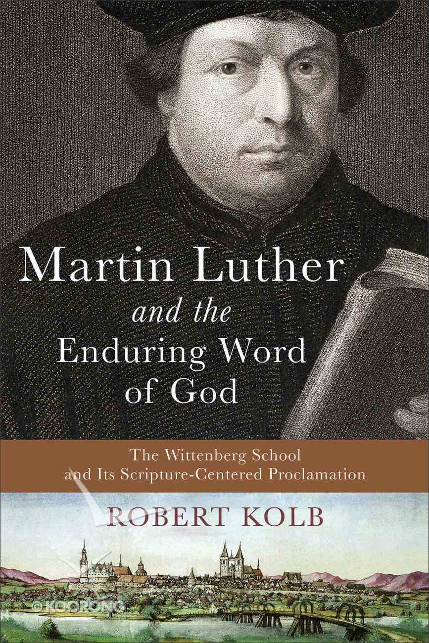 Martin Luther and the Enduring Word of God eBook