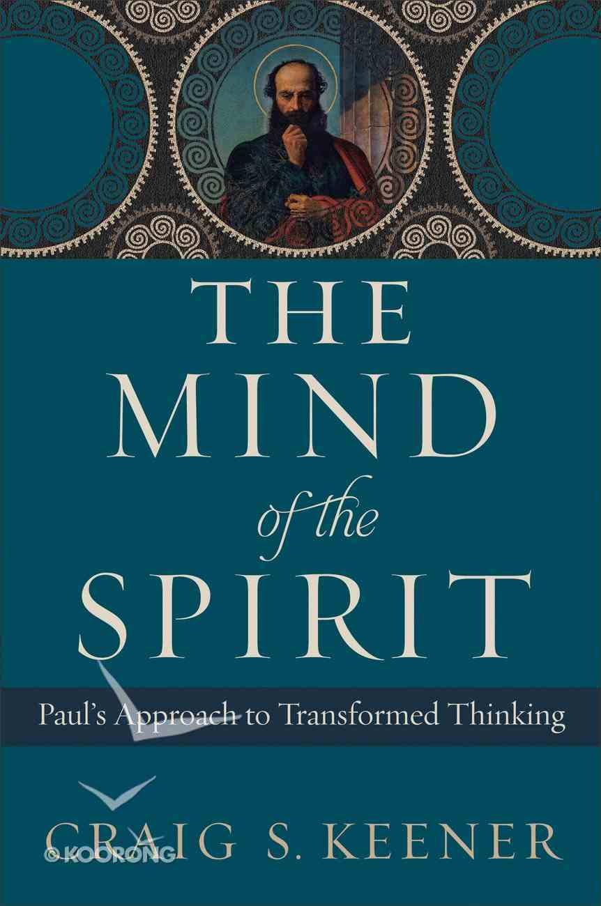 The Mind of the Spirit: Paul's Approach to Transformed Thinking eBook