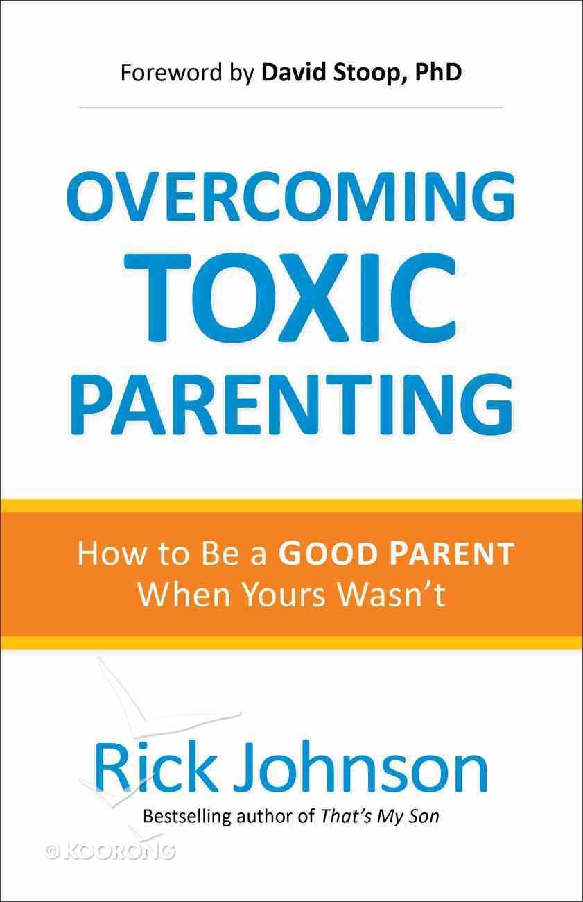 Overcoming Toxic Parenting eBook