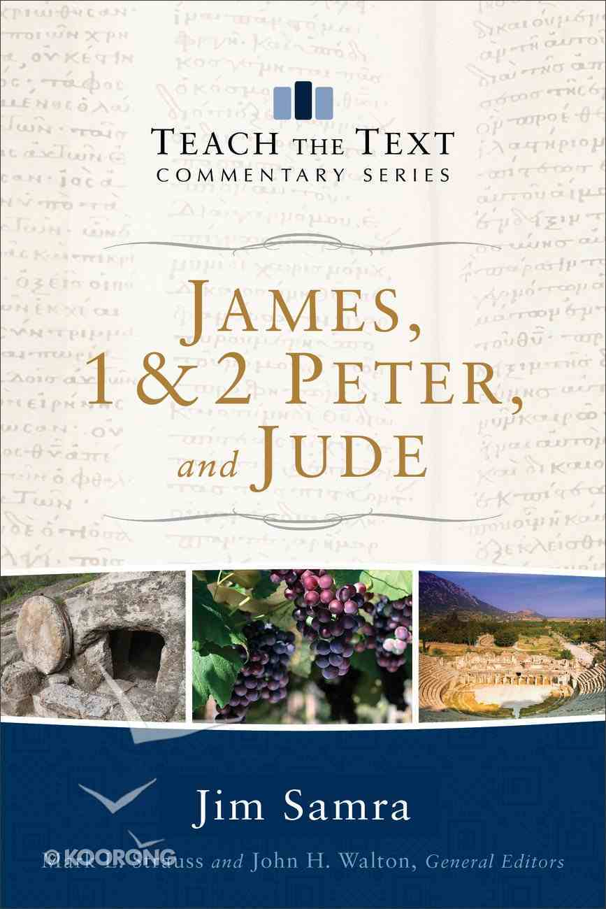 James, 1 & 2 Peter, and Jude (Teach The Text Commentary Series) eBook