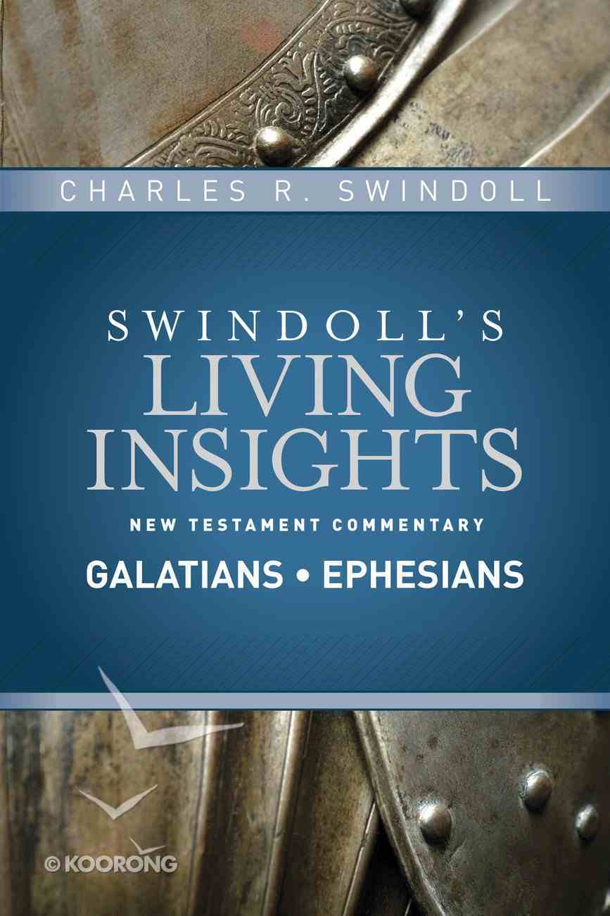 Slintc: Insights on Galatians, Ephesians (Swindoll's New Testment Insights Series) eBook
