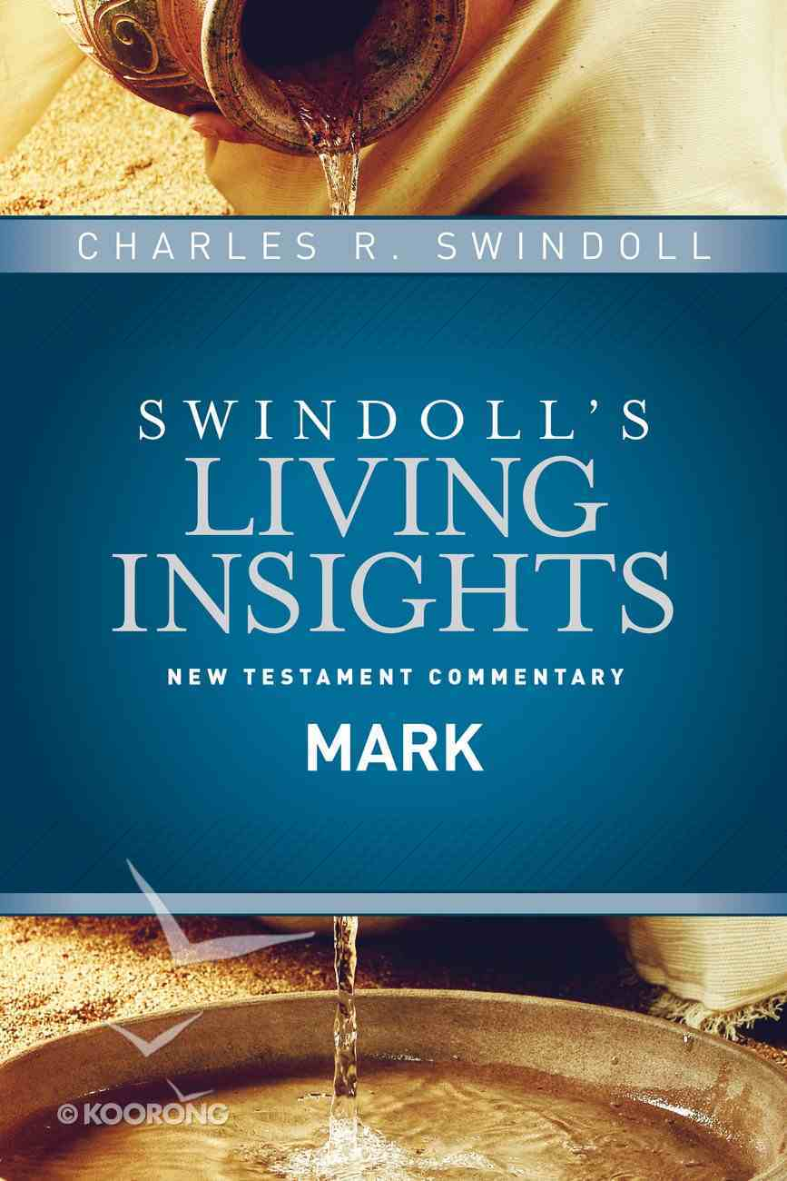 Insights on Mark (#02 in Swindoll's Living Insights New Testament Commentary Series) eBook
