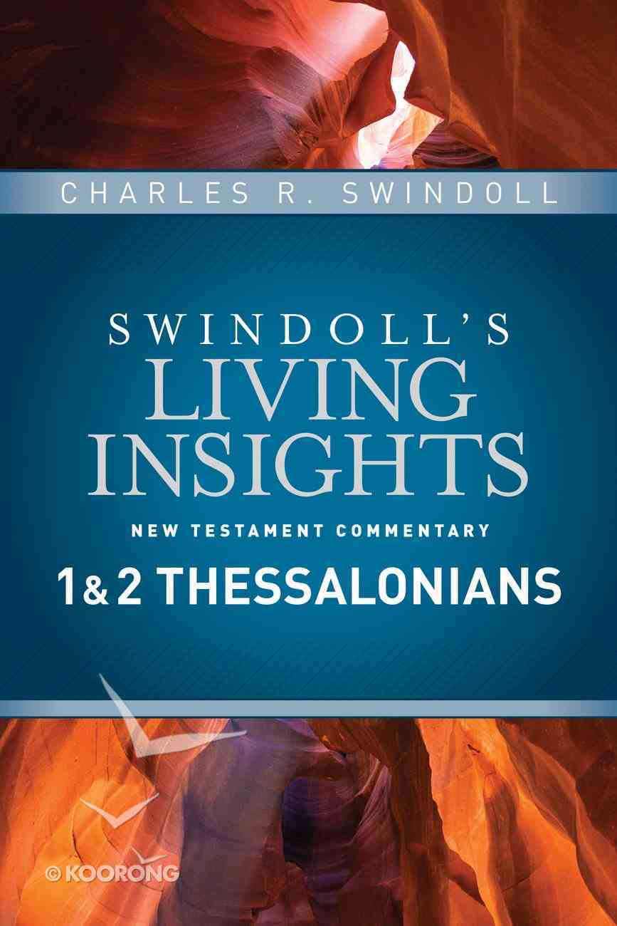 Insights on 1 & 2 Thessalonians (#10 in Swindoll's Living Insights New Testament Commentary Series) eBook