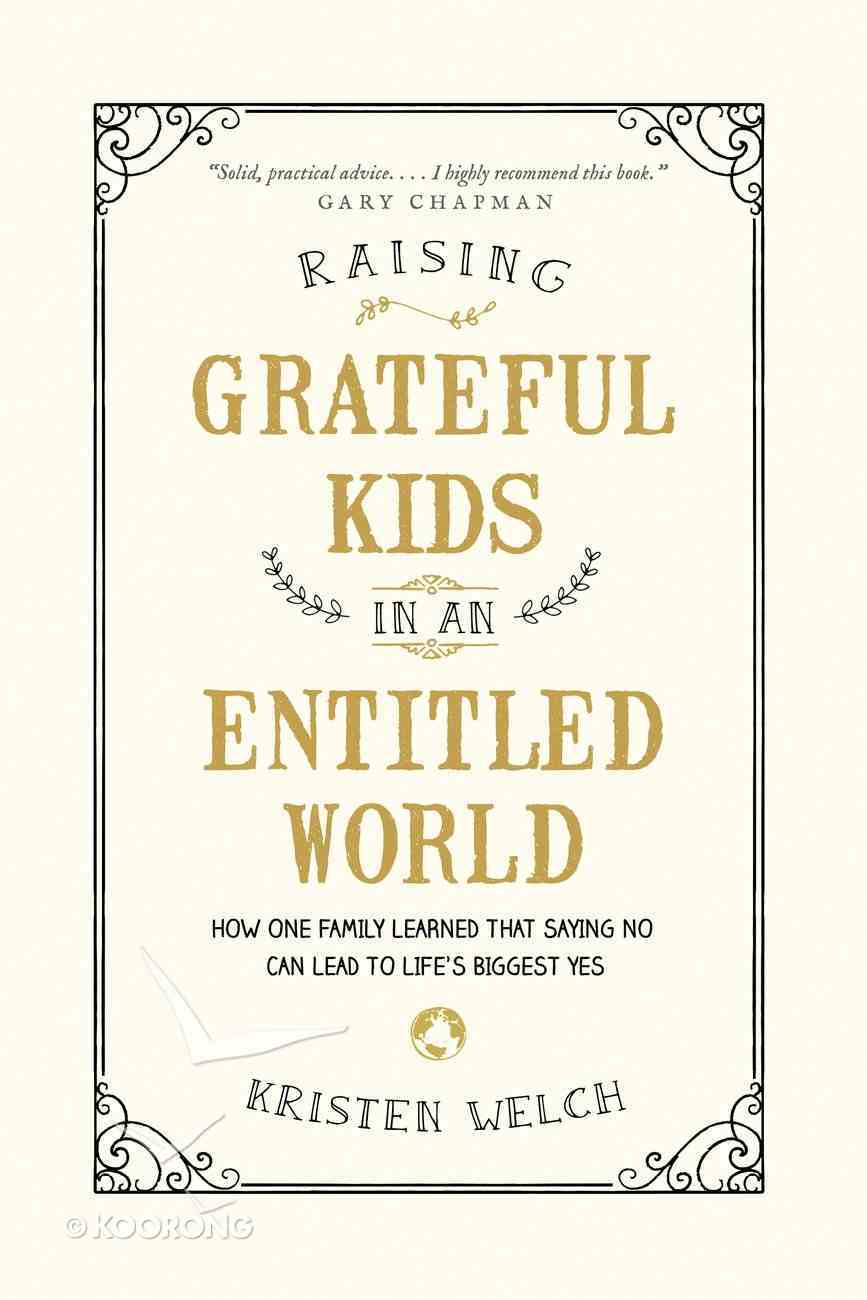 Raising Grateful Kids in An Entitled World eBook