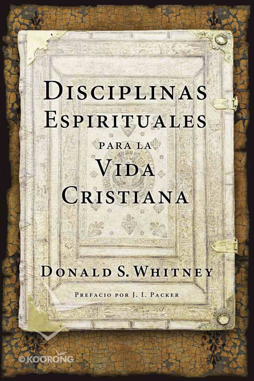 Disciplinas Espirituales Para La Vida Cristiana eBook