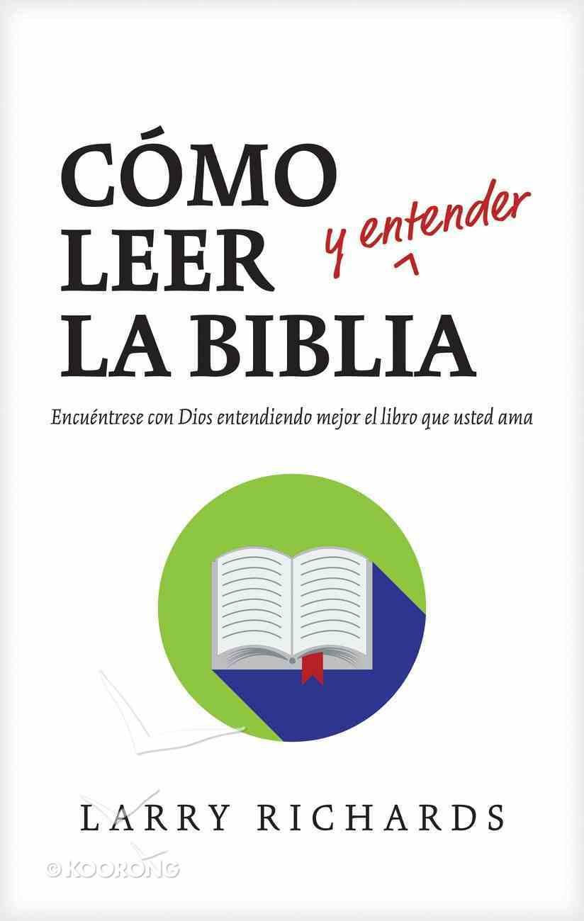 Cmo Leer La Biblia (Y Entender) eBook