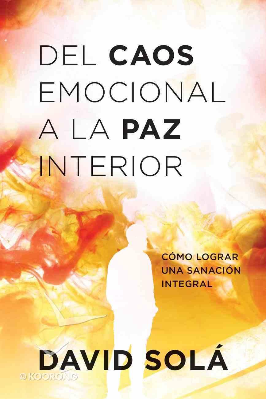 Del Caos Emocional a La Paz Interior eBook