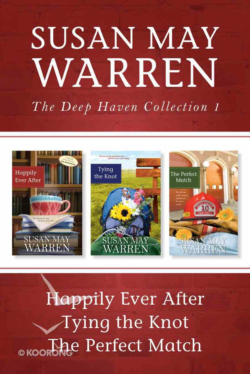 Collection #01: Happily Ever After, Tying the Knot, the Perfect Match (#01 in Deep Haven Collection Series) eBook