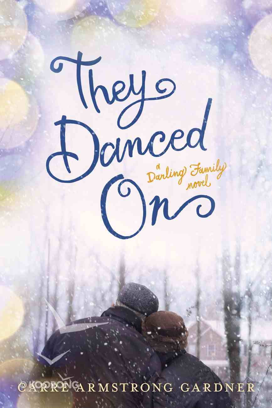 They Danced on (#03 in The Darlings Series) eBook