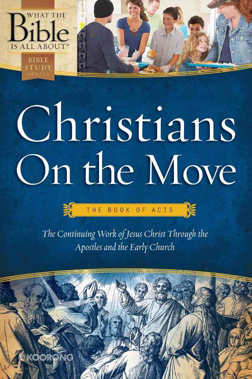 Christians on the Move (What The Bible Is All About Bible Study Series) eBook