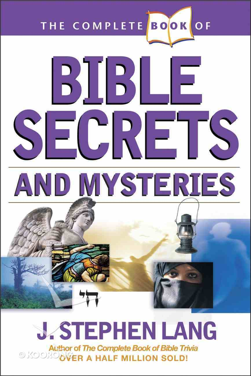 The Complete Book of Bible Secrets and Mysteries eBook