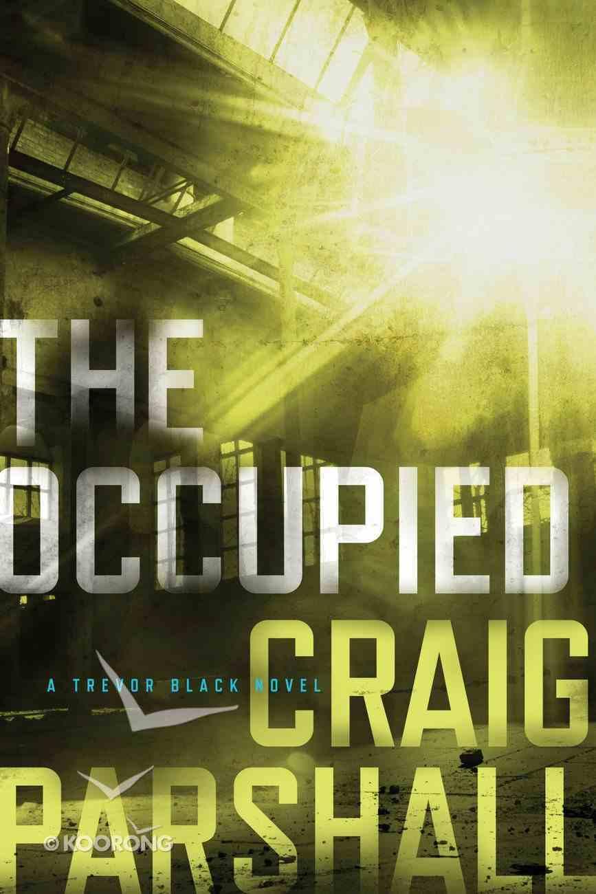The Occupied (A Trevor Black Novel Series) eBook