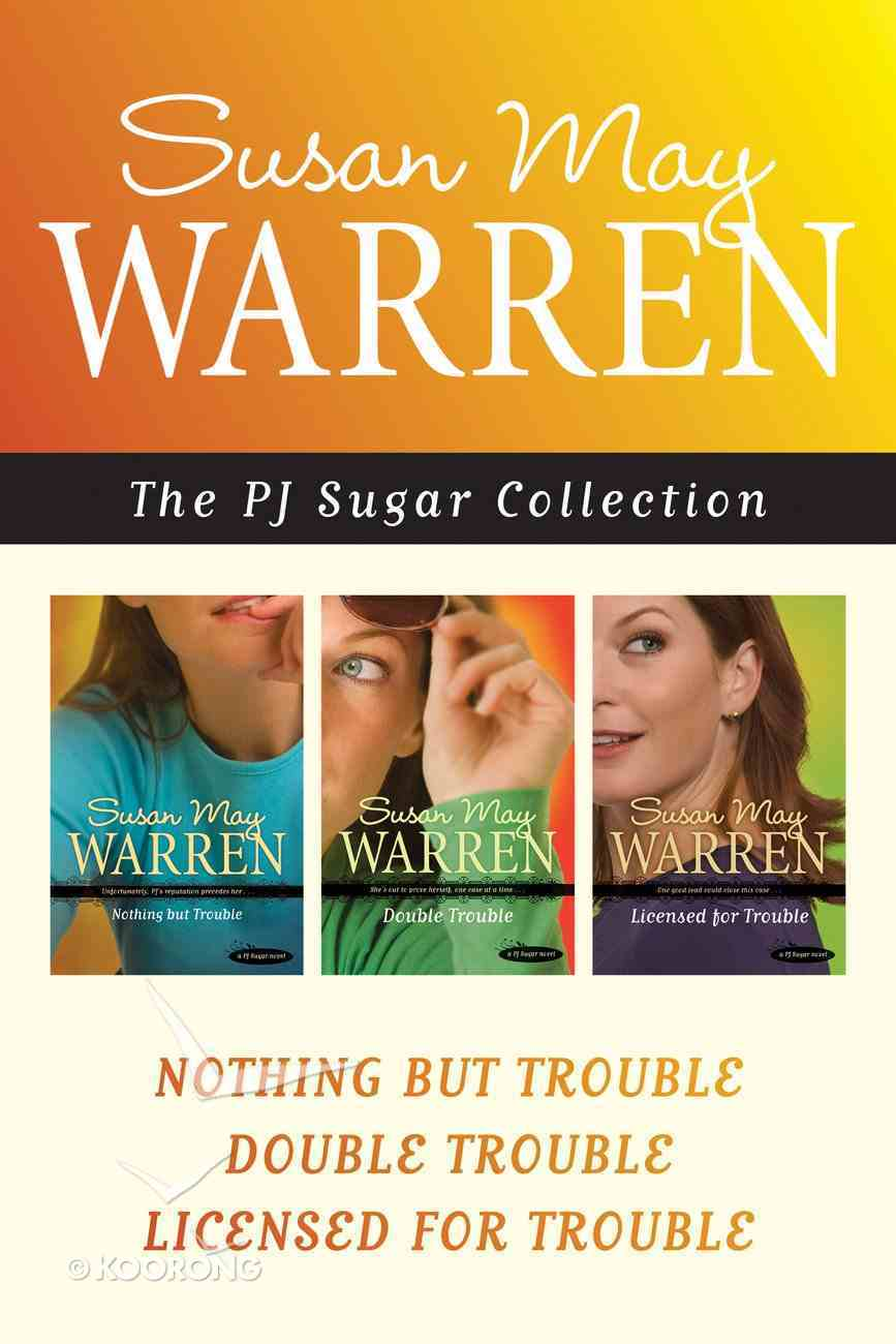 Nothing But Trouble / Double Trouble / Licensed For Trouble (Pj Sugar Series) eBook