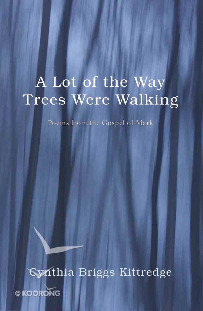 A Lot of the Way Trees Were Walking eBook