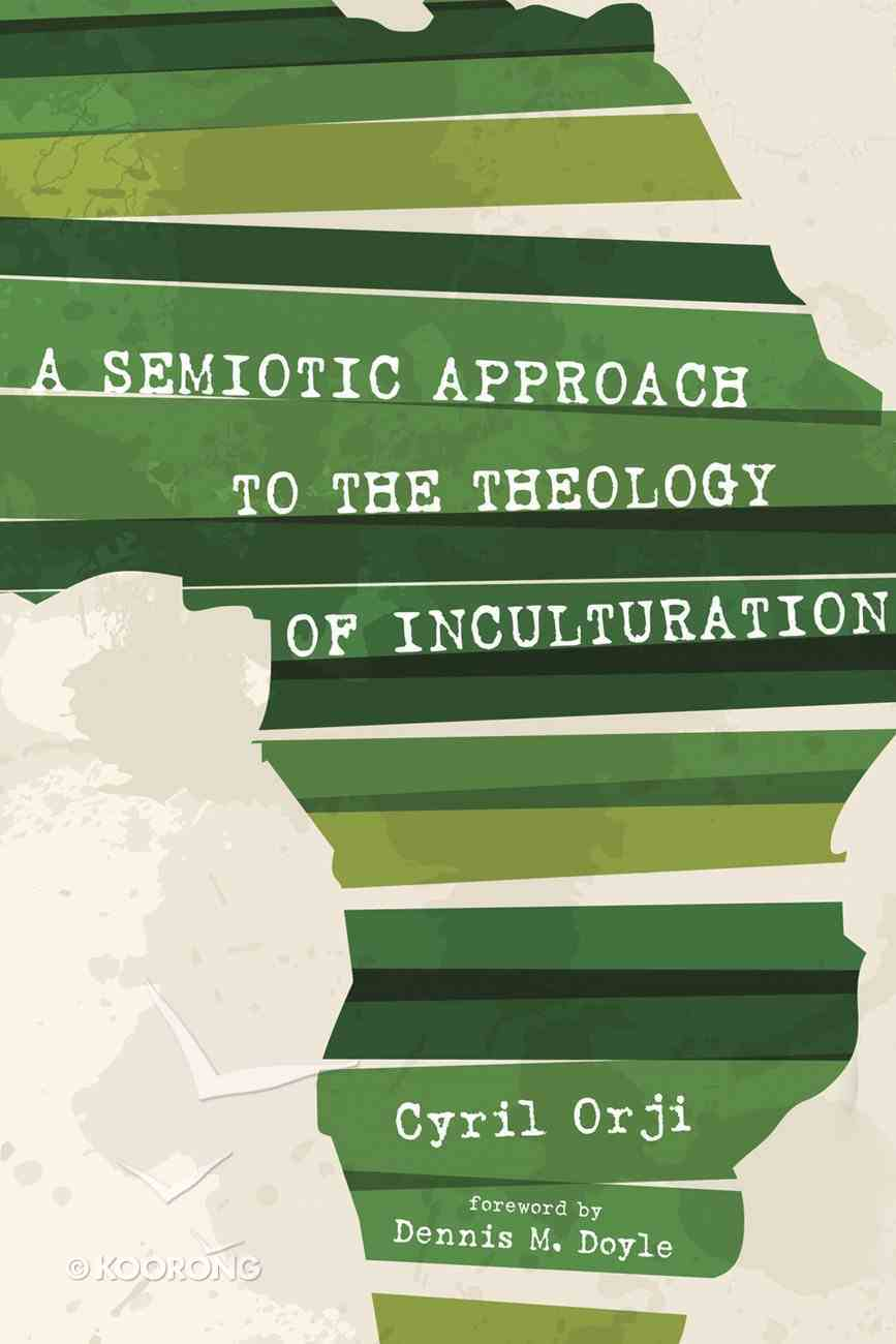 A Semiotic Approach to the Theology of Inculturation eBook