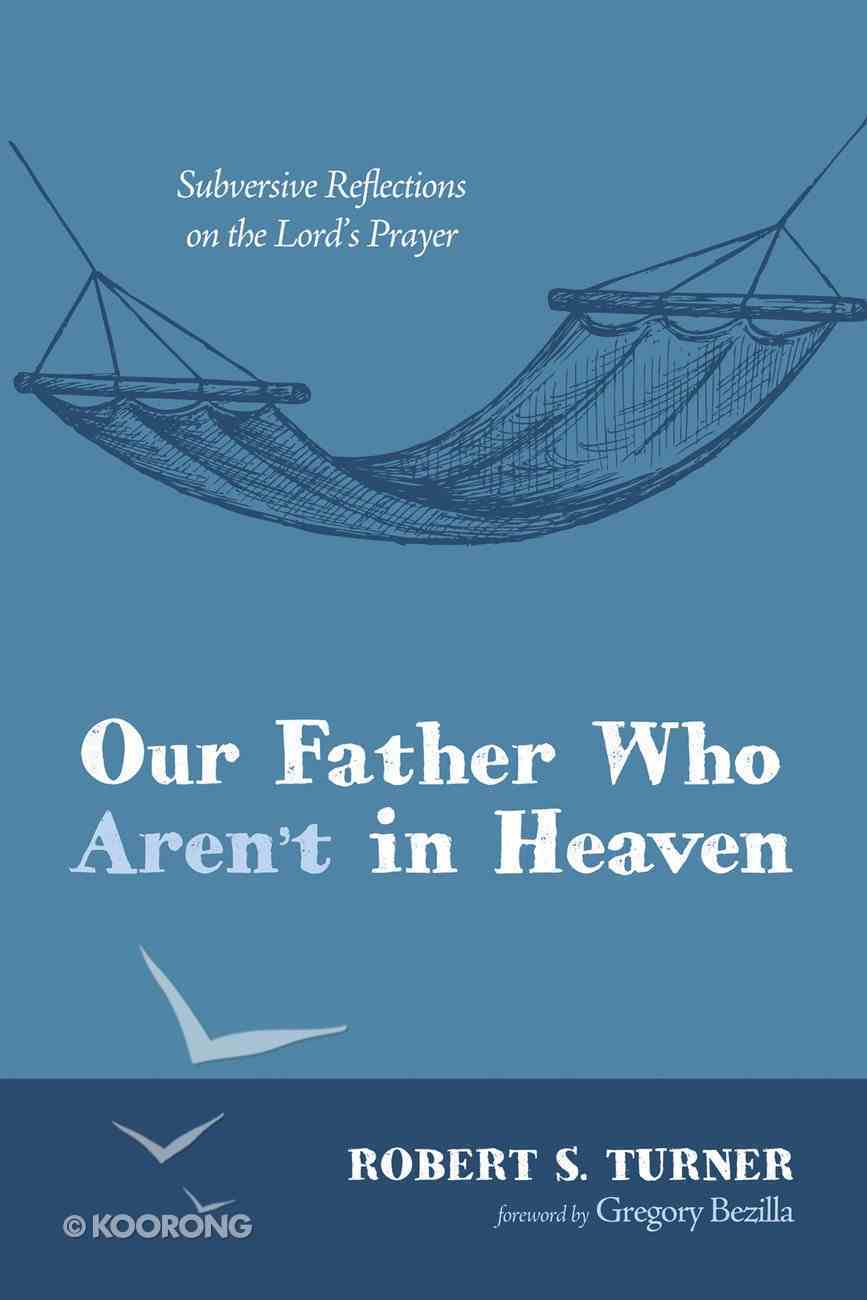 Our Father Who Aren't in Heaven eBook