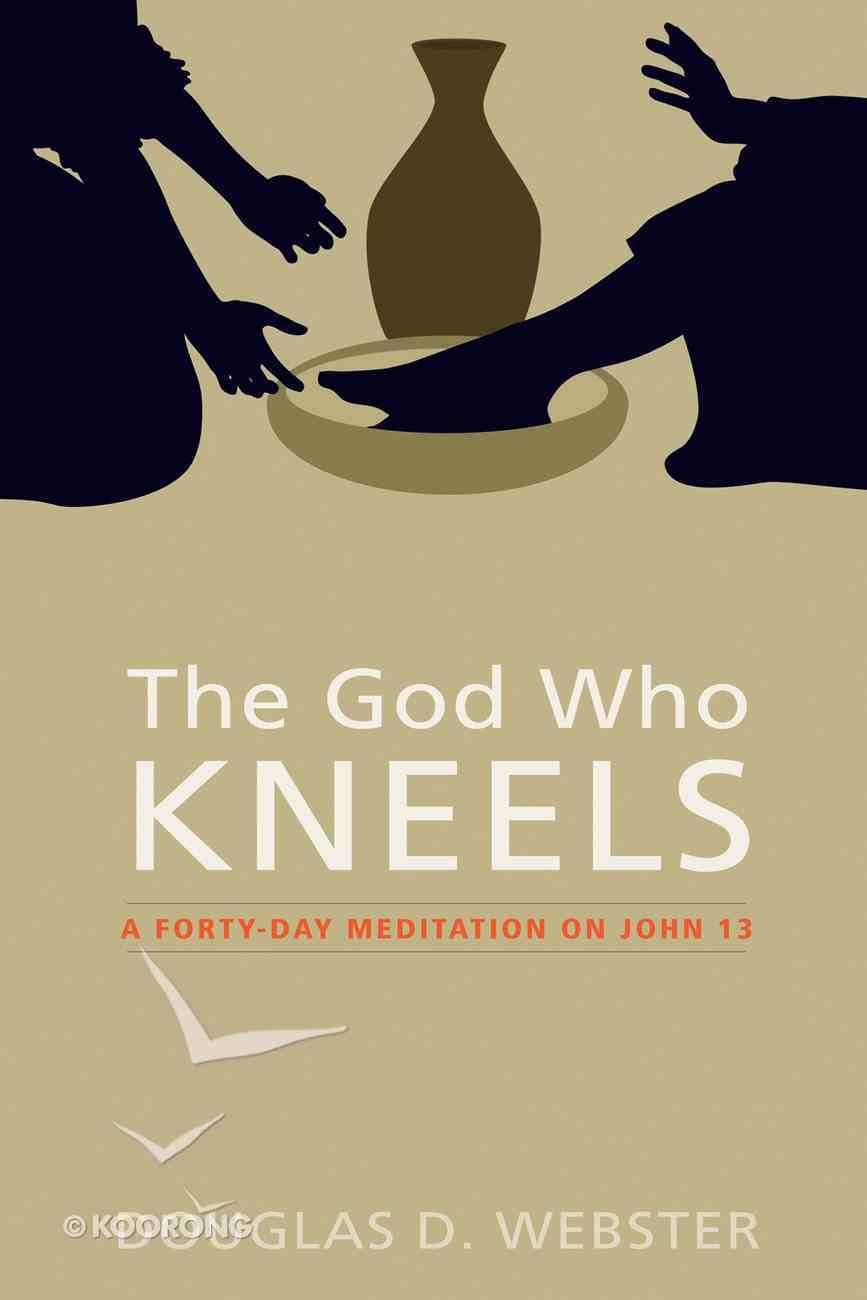 The God Who Kneels eBook