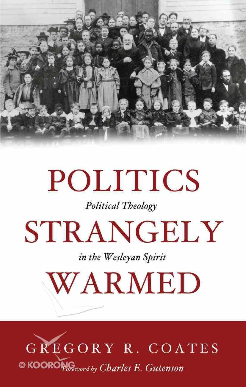 Politics Strangely Warmed eBook