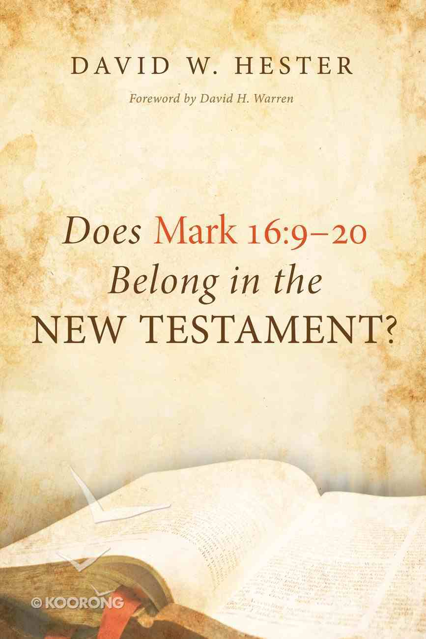 Does Mark 16: 9-20 Belong in the New Testament? eBook
