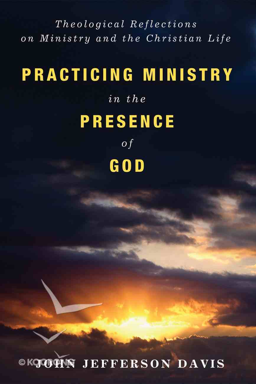 Practicing Ministry in the Presence of God eBook