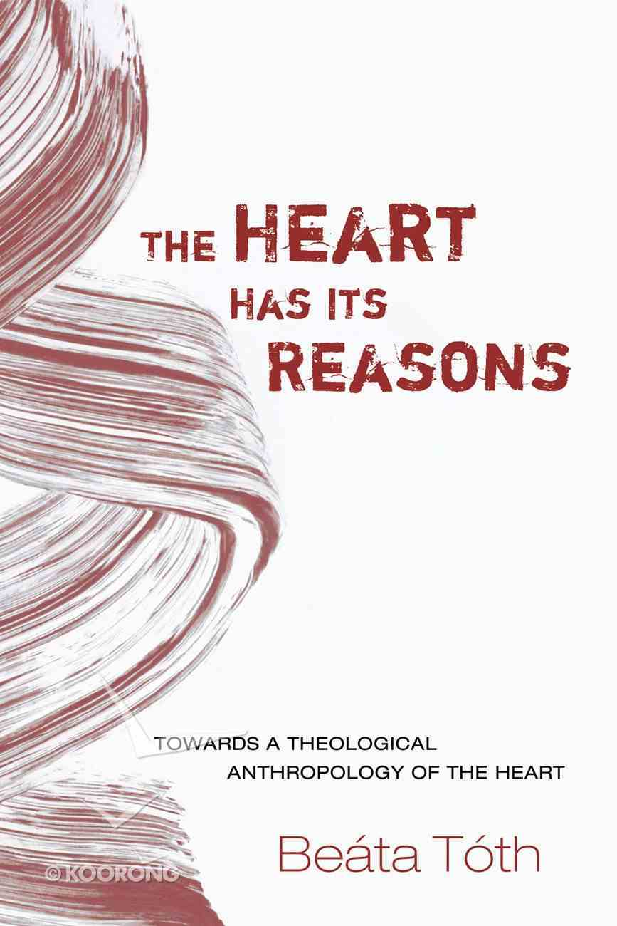 The Heart Has Its Reasons eBook