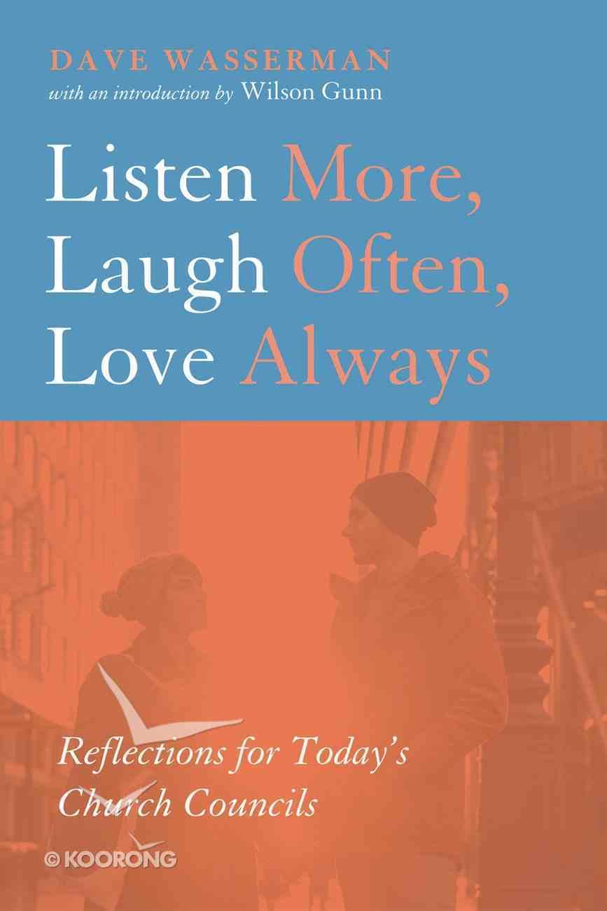 Listen More, Laugh Often, Love Always eBook