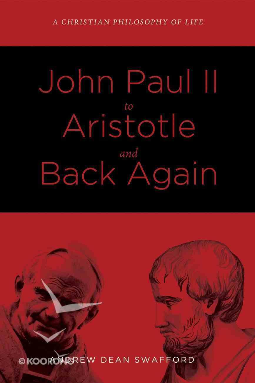 John Paul II to Aristotle and Back Again eBook