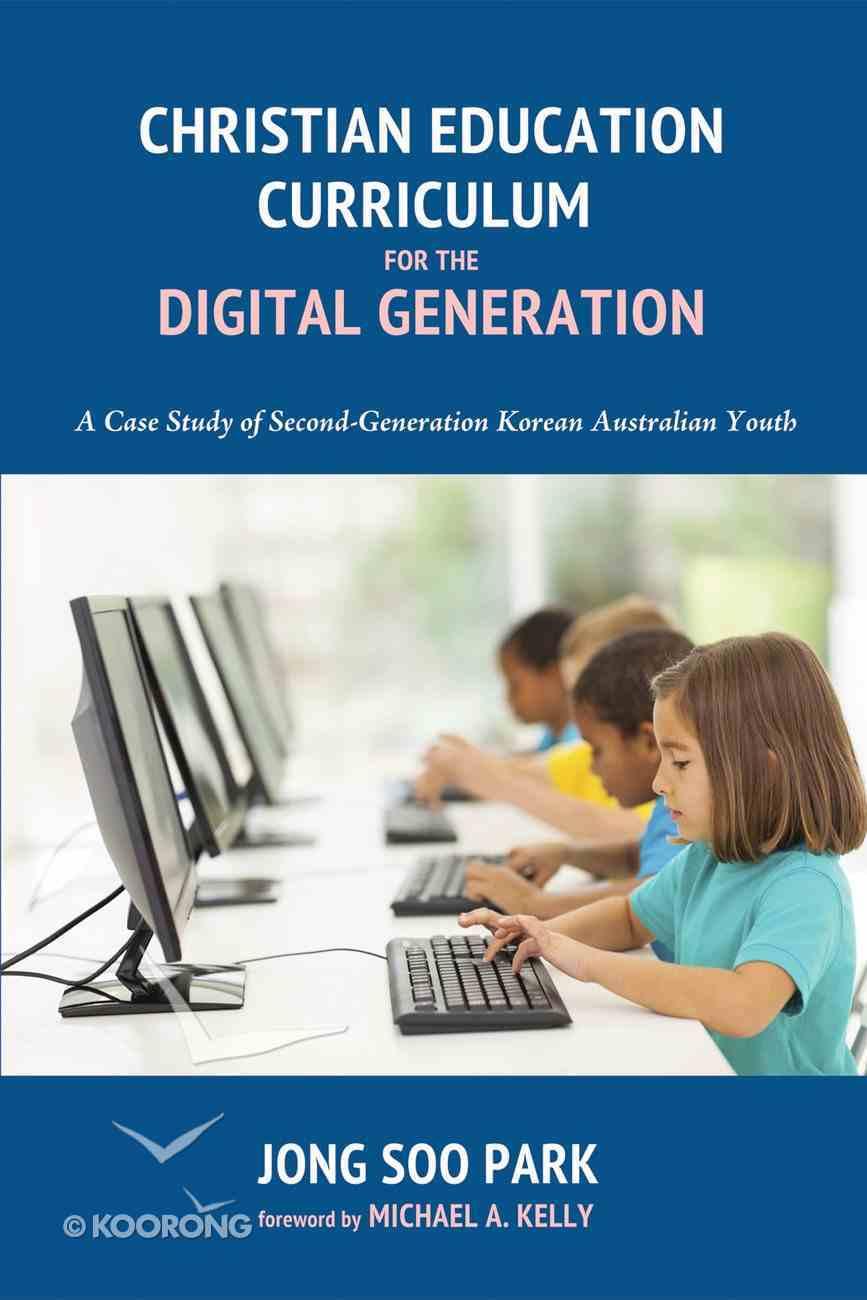 Christian Education Curriculum For the Digital Generation eBook