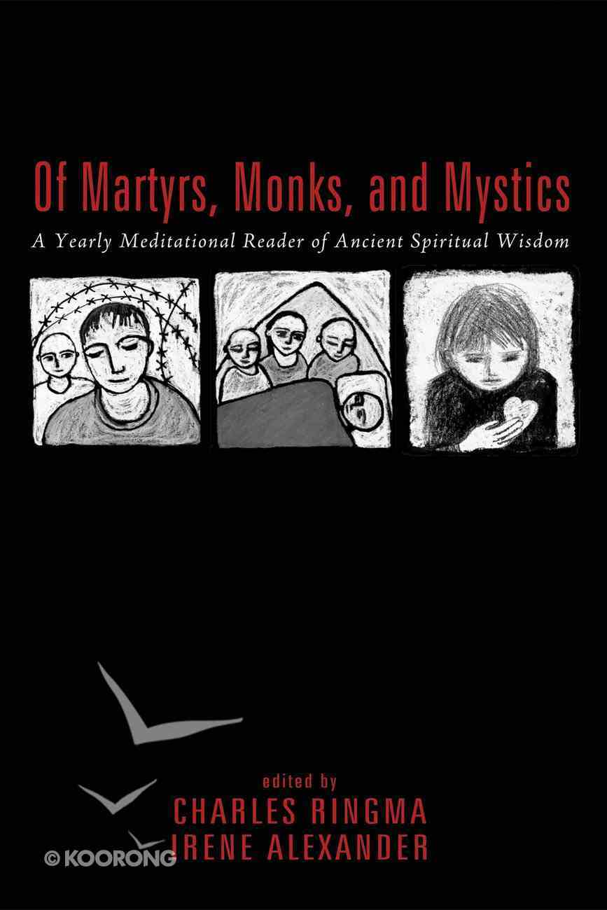 Of Martyrs, Monks, and Mystics eBook
