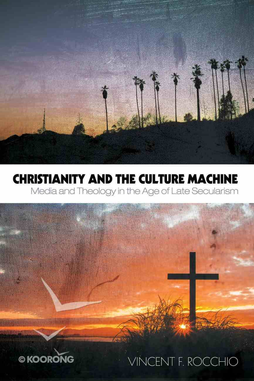 Christianity and the Culture Machine eBook
