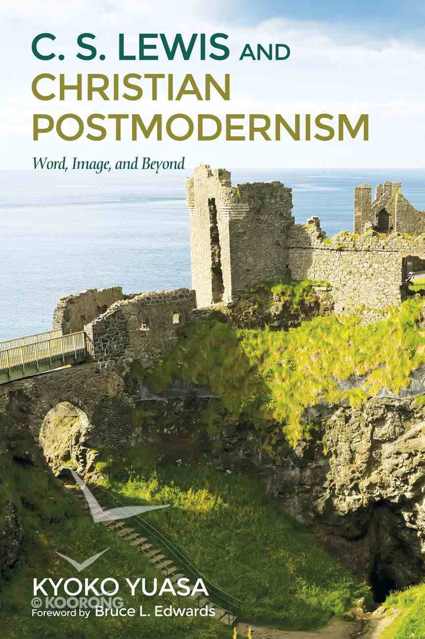 C.S. Lewis and Christian Postmodernism eBook