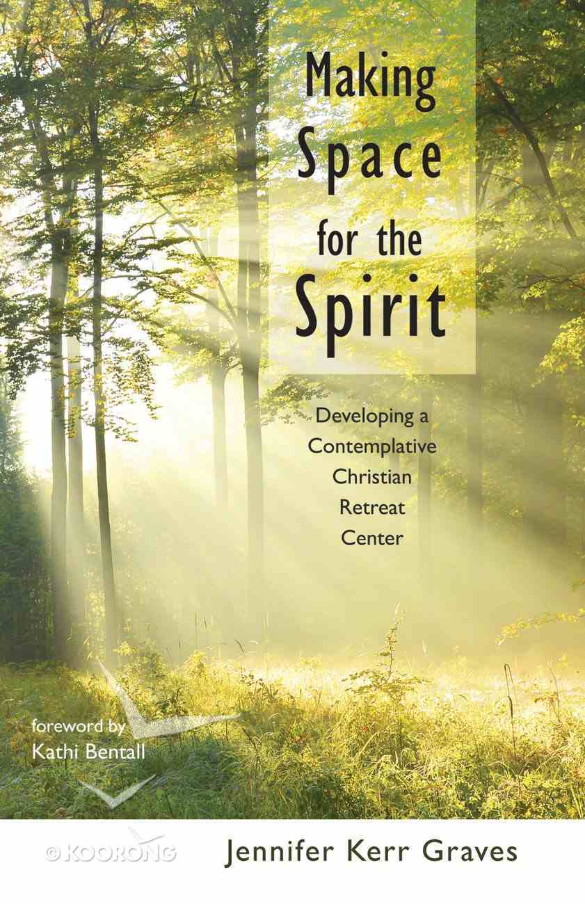 Making Space For the Spirit eBook
