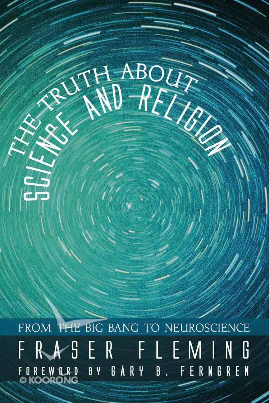 The Truth About Science and Religion eBook