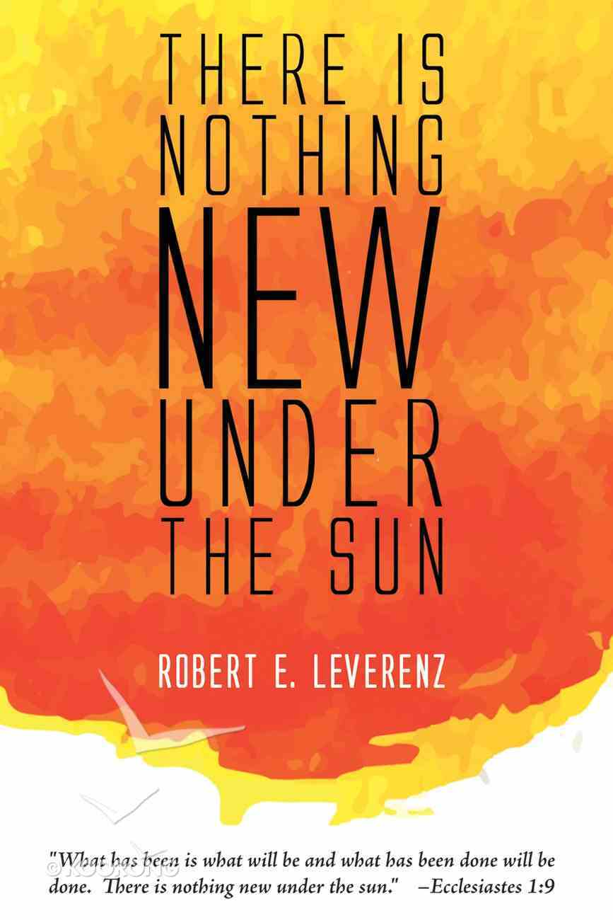 There is Nothing New Under the Sun eBook