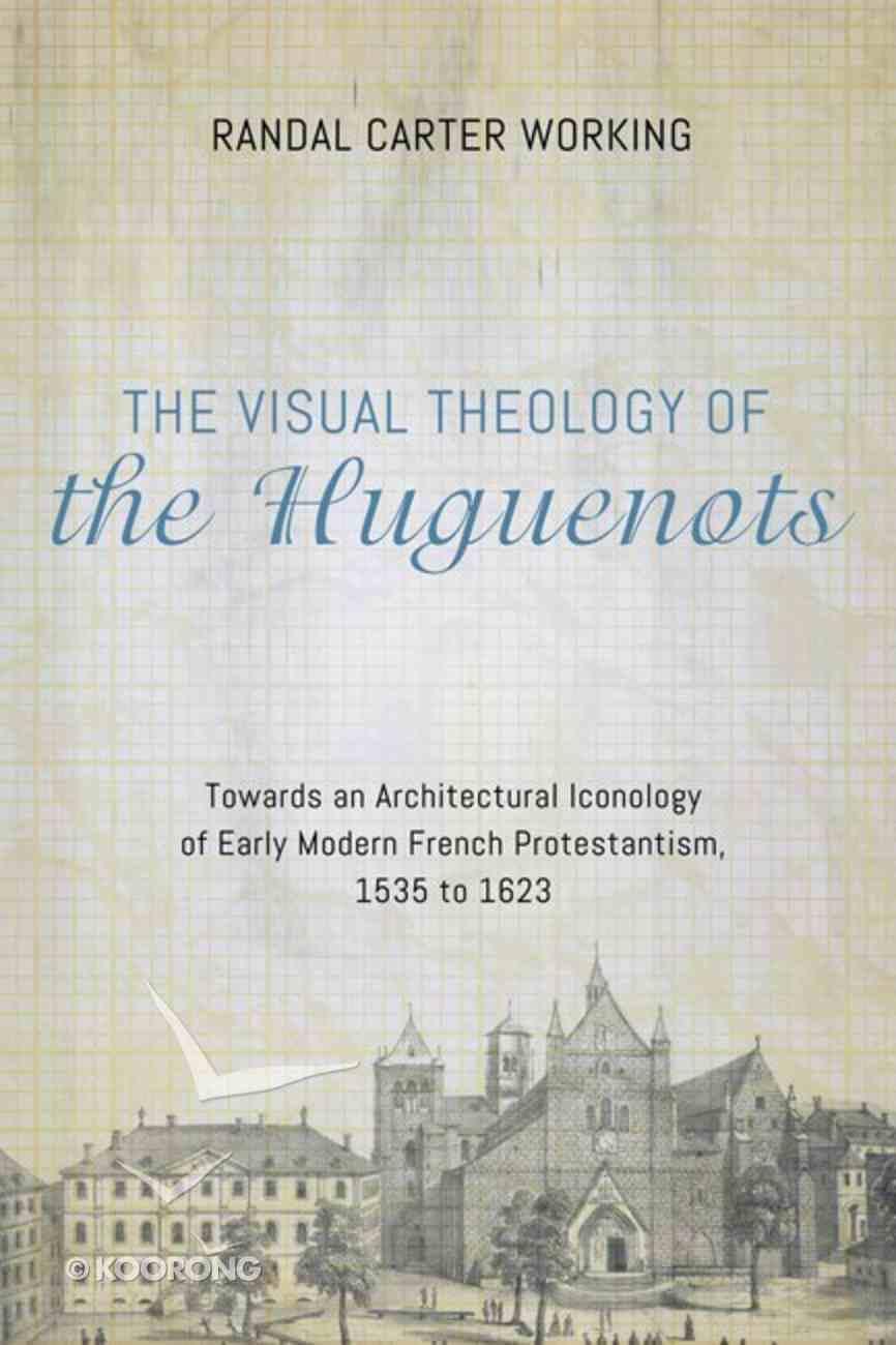 The Visual Theology of the Huguenots eBook