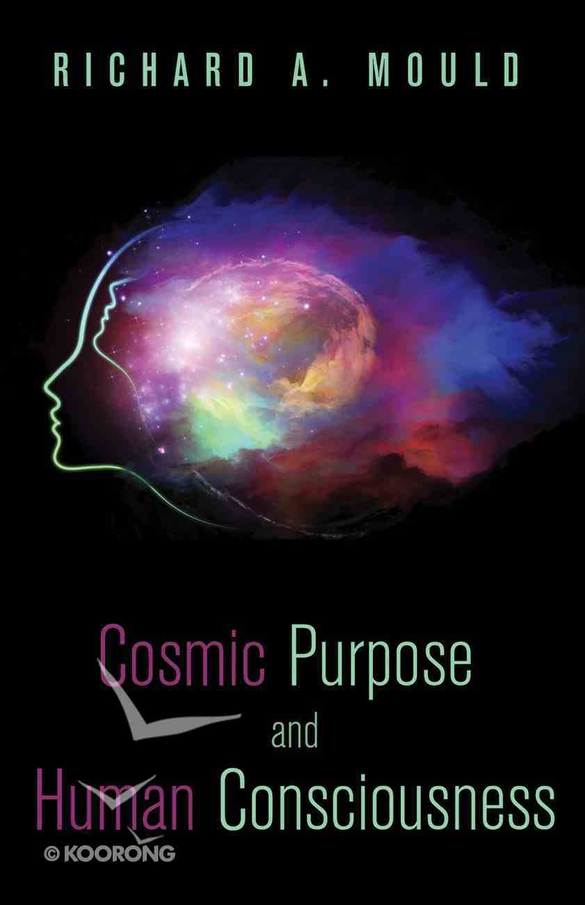 Cosmic Purpose and Human Consciousness eBook