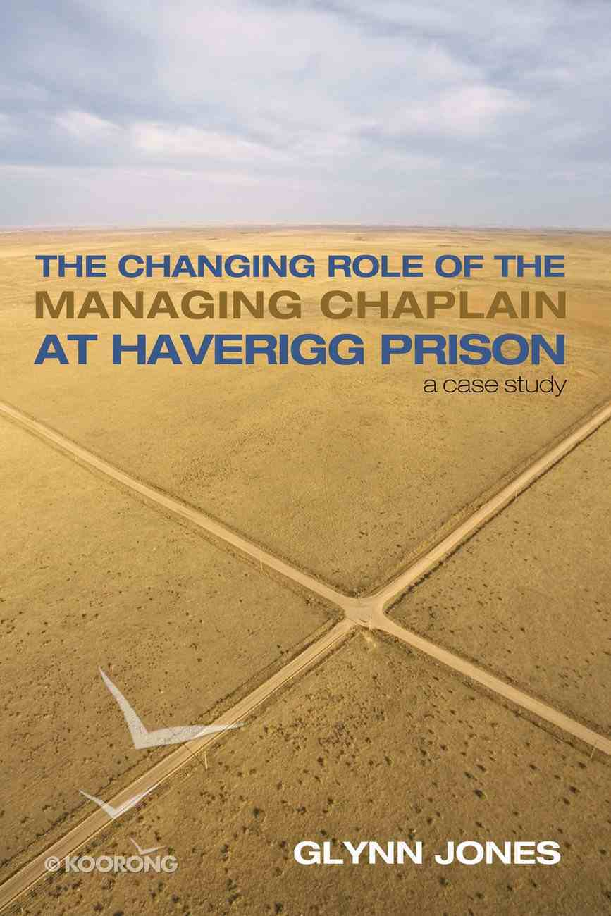 The Changing Role of the Managing Chaplain At Haverigg Prison eBook