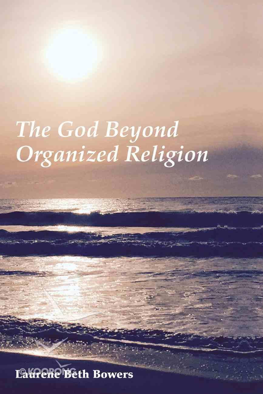 The God Beyond Organized Religion eBook