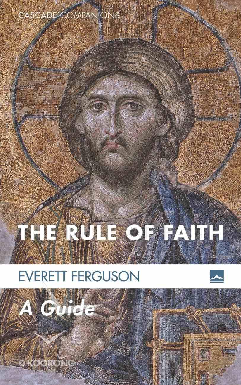 Rule of Faith, the - a Guide (#20 in Cascade Companions Series) eBook