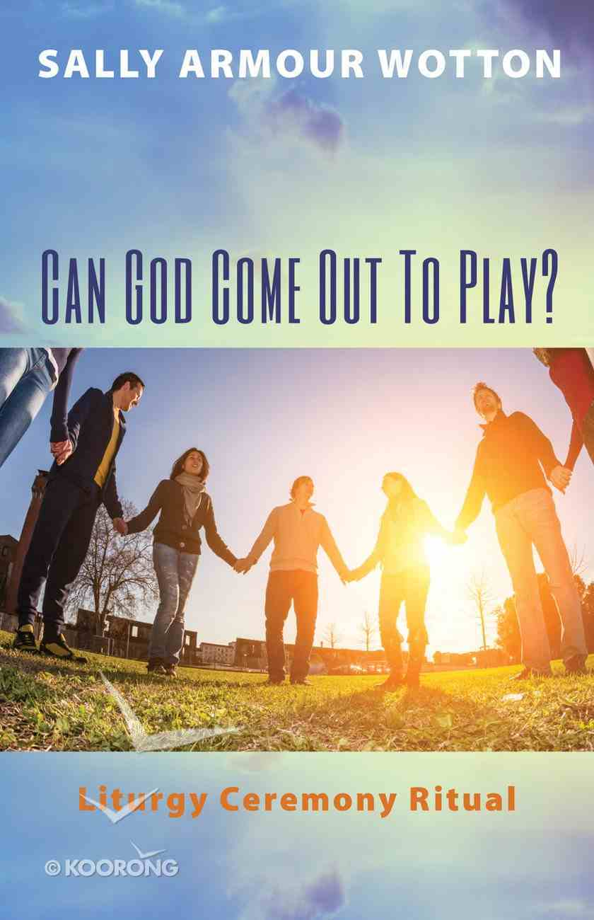 Can God Come Out to Play? eBook