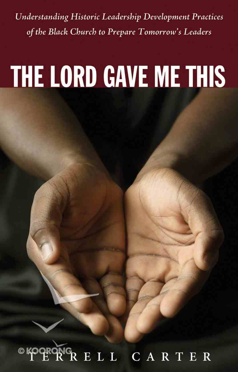 The Lord Gave Me This eBook