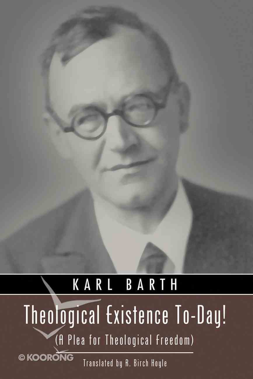Theological Existence To-Day! (Karl Barth Series) eBook