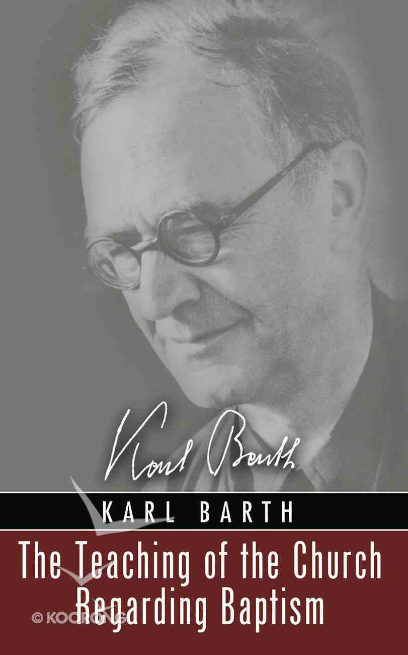 The Teaching of the Church Regarding Baptism (Karl Barth Series) eBook