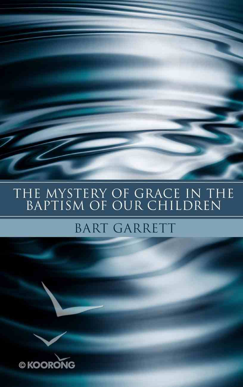 The Mystery of Grace in the Baptism of Our Children eBook