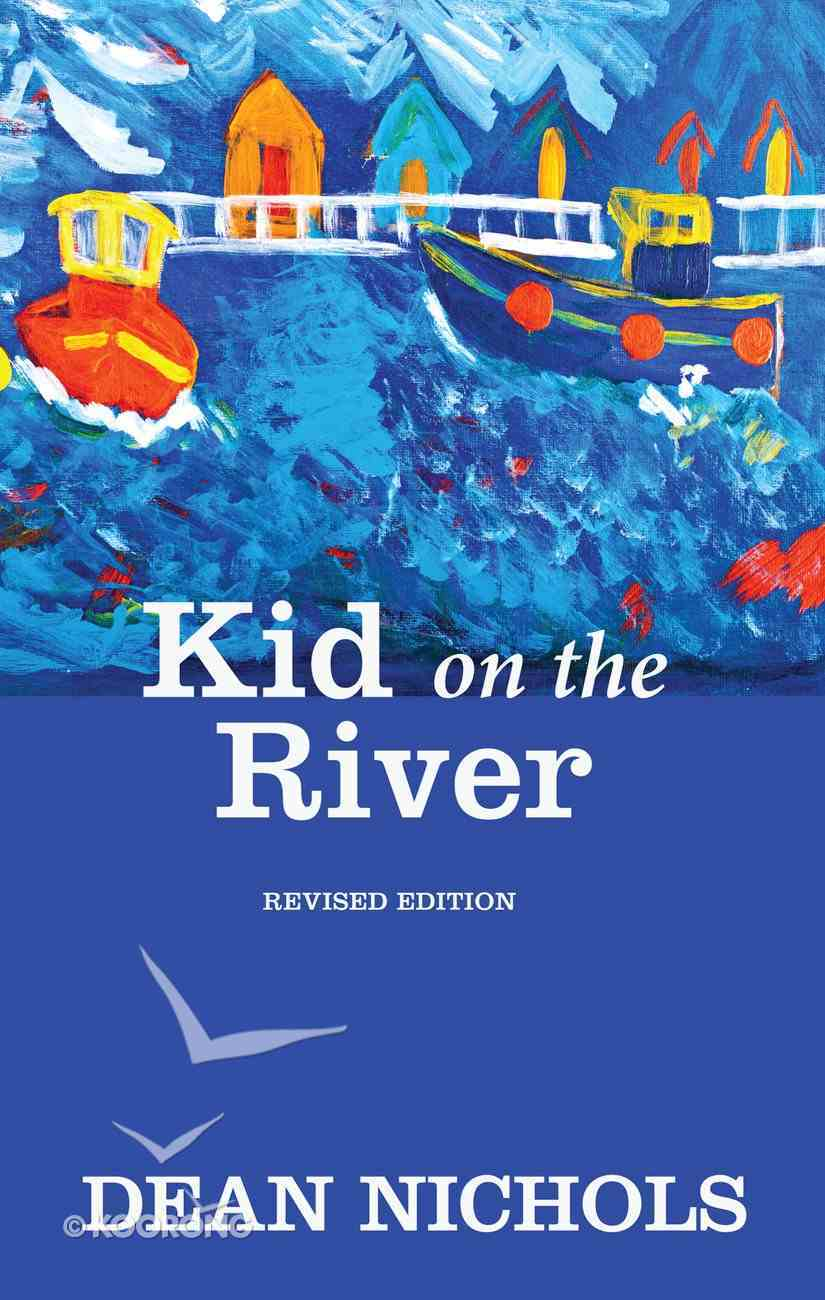 Kid on the River, Revised Edition eBook