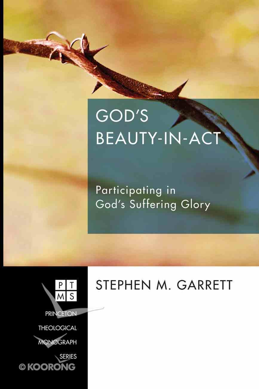 God's Beauty-In-Act (Princeton Theological Monograph Series) eBook