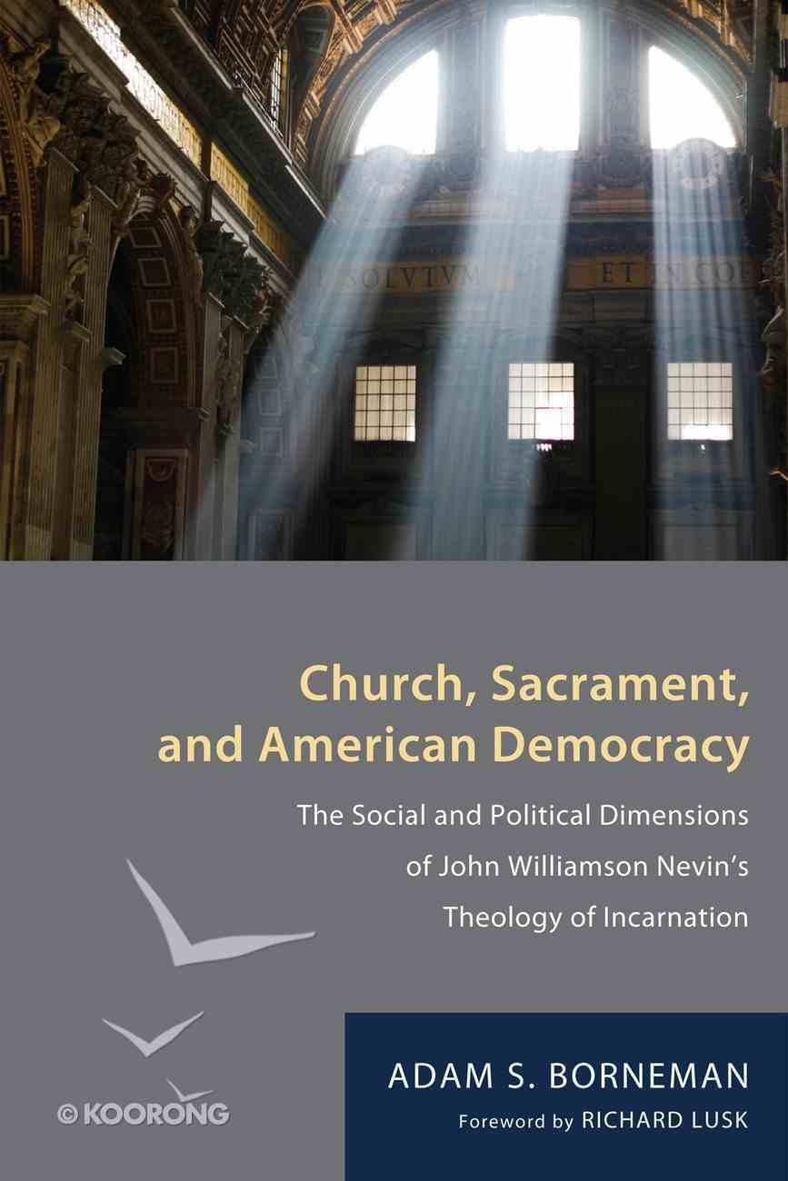 Church, Sacrament, and American Democracy eBook
